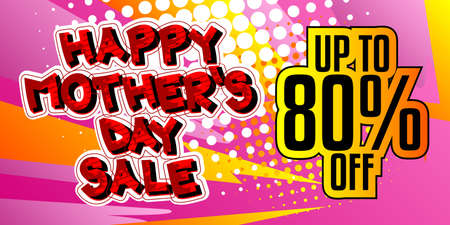 Happy Mother's Day Sale - Comic book style text. Holiday promotion event related words, quote on colorful background. Poster, banner, template. Cartoon vector illustration.