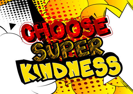 Choose Super Kindness card with colorful comic book background. Retro style for prints, cards, posters, apparel, banner. Motivational, inspirational vector illustration.