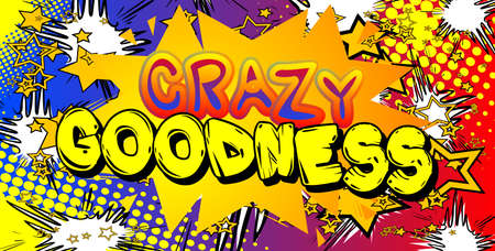 Crazy Goodness card with colorful comic book background. Retro style for prints, cards, posters, apparel, banner. Motivational, inspirational vector illustration. 일러스트