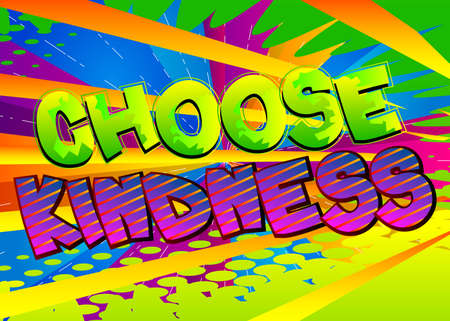 Choose Kindness card with colorful comic book background. Retro style for prints, cards, posters, apparel, banner. Motivational, inspirational vector illustration.