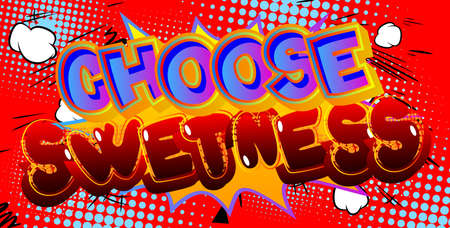 Choose Sweetness card with colorful comic book background. Retro style for prints, cards, posters, apparel, banner. Motivational, inspirational vector illustration.