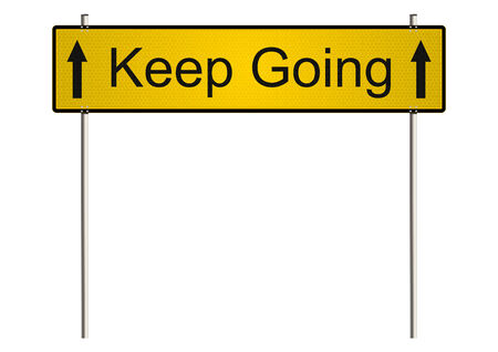 Keep going. Traffic sign on a white background. Raster.