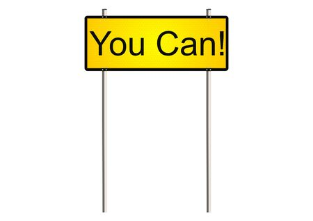 indicator board: You can. Traffic sign with motivating slogan. Raster.