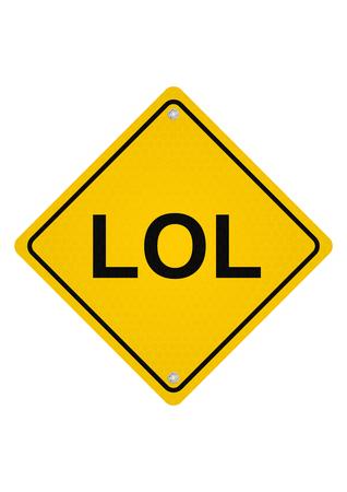 LOL. Yellow road sign. Raster.