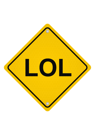 laugh out loud: LOL. Yellow road sign. Raster.