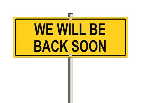 come back: We will be back soon. Road sign on the white background. Raster illustration. Stock Photo