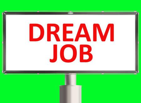 dream job: Dream job. Road sign on the green background. Raster illustration.