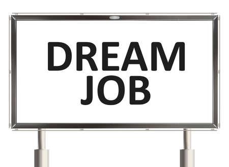 dream job: Dream job. Road sign on the white background. Raster illustration. Stock Photo