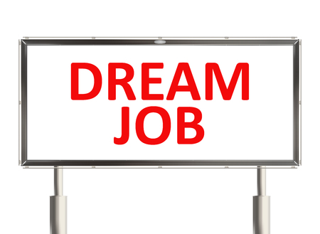 dream job: Dream job. Road sign on the white background. Raster illustration. Stock Photo