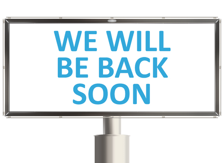 will return: We will be back. Billboard on the white background. Raster illustration.