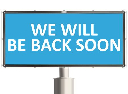 will: We will be back. Billboard on the white background. Raster illustration.