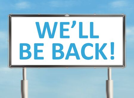 will return: We will be back. Billboard on the sky background. Raster illustration.