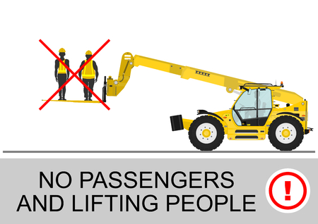 Telehandler safety. No passengers and lifting people. Flat vector Illustration