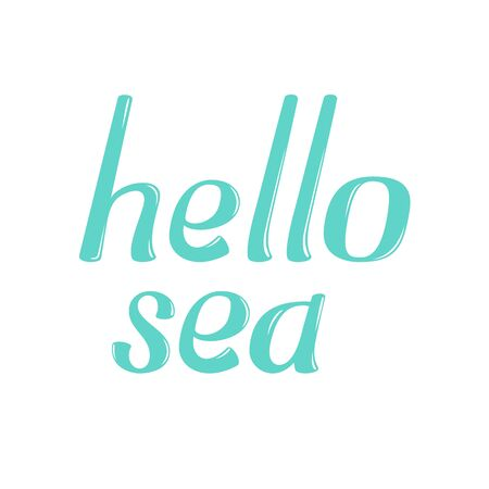 greeting season: Hello sea vector lettering. Hello sea lettering isolated on white background. Hello sea text vector illustration. Hello sea word and flowers. Season greeting poster