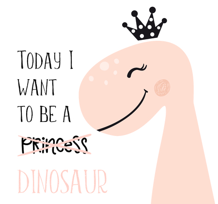 Dinosaur baby girl cute print. Sweet princess with crown. Today I want to be slogan. Cool illustration for nursery t-shirt, kids apparel, invitation, simple scandinavian child design. Banque d'images - 110438350
