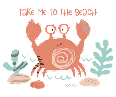 Crab baby cute print. Sweet sea animal. tame to the beach - text slogan. Cool ocean animal illustration for nursery t-shirt, kids apparel, party and baby shower invitation. Simple summer child design