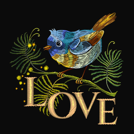 Embroidery little bird on branch. Love slogan. Template for clothes, textiles, t-shirt design