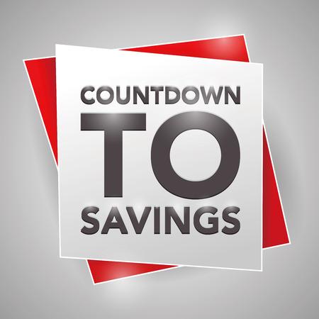 countdown: COUNTDOWN TO SAVINGS, poster design element Illustration