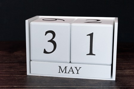 Business calendar for May, 31st day of the month. Planner organizer date or events schedule concept.