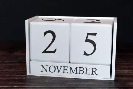 Business calendar for November, 25th day of the month. Planner organizer date or events schedule concept.