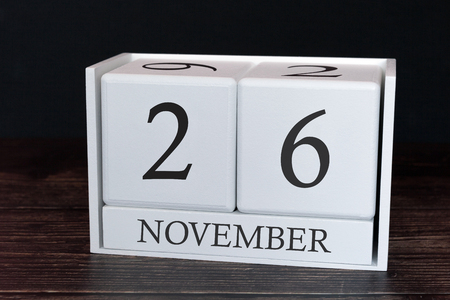 Business calendar for November, 26th day of the month. Planner organizer date or events schedule concept.