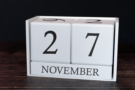 Business calendar for November, 27th day of the month. Planner organizer date or events schedule concept.