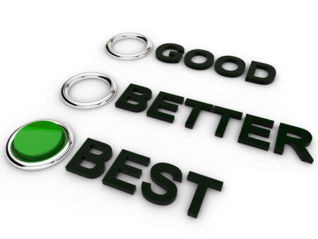 good better best: Good Better Best Selction over white background