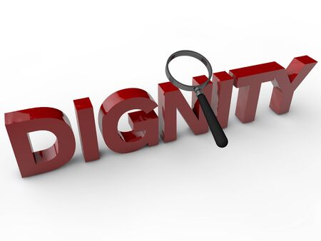 respecting: Dignity - 3D Text with magnifier over white Background Stock Photo