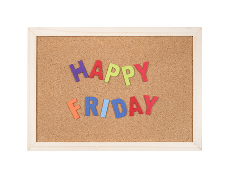 and spelling: Word spelling Happy Friday on cork board with isolated  white background (Business concept)