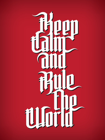 gothic style: Keep Calm and rule the World. Modern Gothic Style Font. Gothic lettering