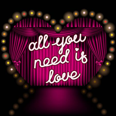 All you need is love lettering on the background of the heart shape stage with pink curtain and lights Illustration