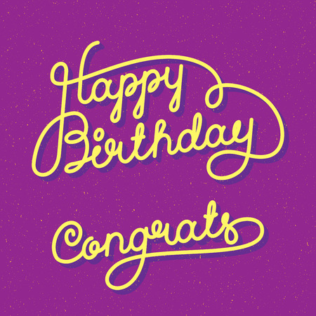 written text: Happy Birthday Congrats Hand lettering. Original Brush Script Style Drawn Retro Vintage Vector Illustration