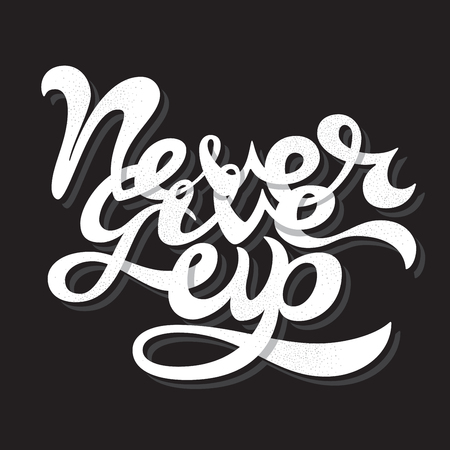give up: Never Give Up lettering illustration.