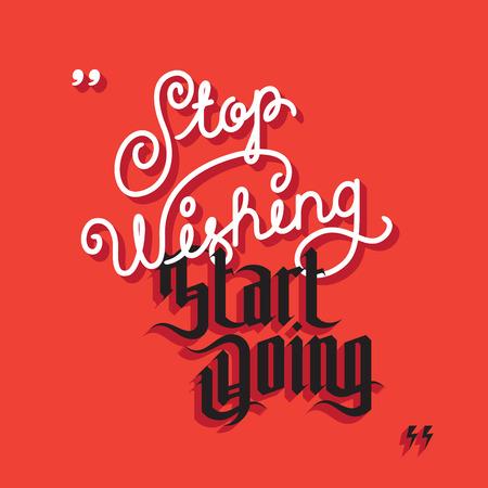 Inspirational quote. Stop wishing start doing. Motivation lettering. Vector illustration