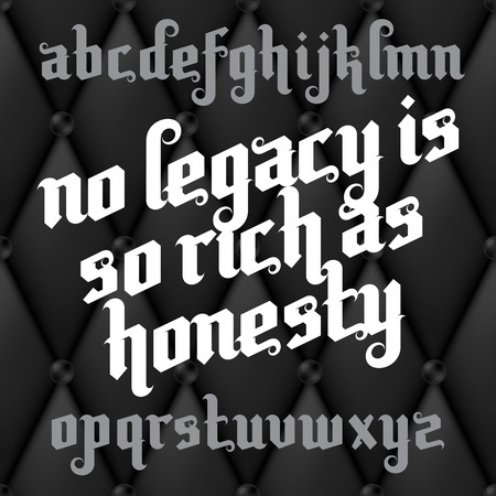 shakespeare: Custom Gothic Font. Lettering quote of William Shakespeare - No legacy is so rich as honesty. Custom type letters on a dark luxury leather background.