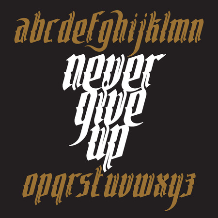 gothic style: Never Give Up lettering illustration. New modern gothic font. Gothic letters with decoration elements. Vector alphabet Illustration