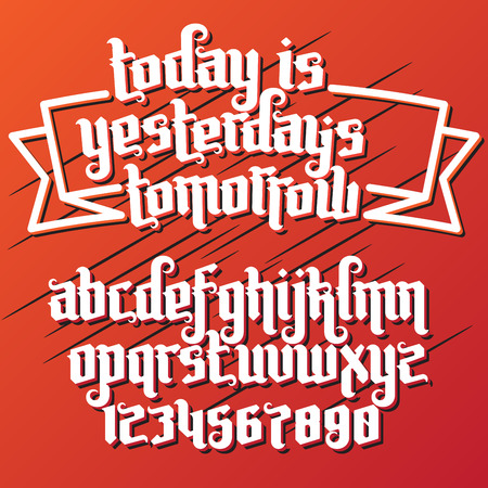 gothic letters: Fantasy label Gothic Font. Lettering quote today is yesterdays tomorrow. Custom type letters and numbers.  typography for labels, headlines, posters, tattoo etc.