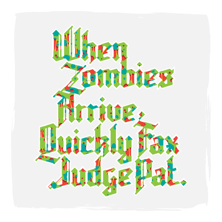 pat: New modern custom gothic font. Sample text - When zombies arrive quickly fax judge pat on background of letters and digits Illustration