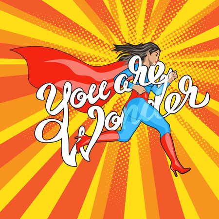 heroism: You are Wonder - hand lettering. Runing Woman. Female Hero. Girl in Superhero Costume. Pin Up Comic Style. Pop art vector illustration