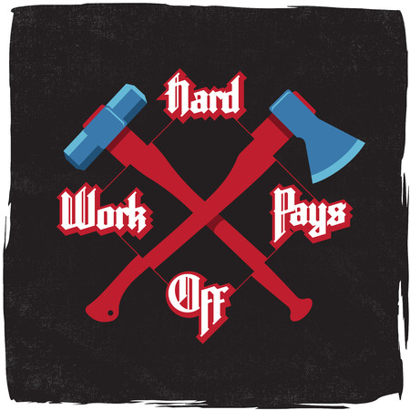 hammers: Motivation quote lettering with modern gothic font - Hard work pays off. Crossed work tools axe and hammer on black grunge background