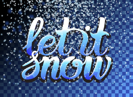 Let it snow lettering and falling particles on transparent background. Christmas Snow effect for greeting card. Sparkling texture. Star dust sparks. Snowflakes, snowfall, snowflake. Vector illustration