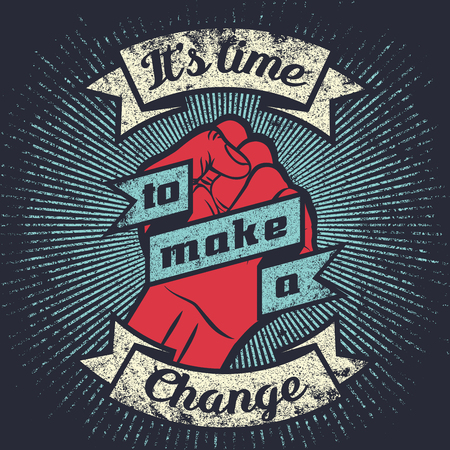 Raised protest human fist. Retro revolution grunge poster design. Vintage propaganda lettering quote with hand fist. Vector t-shirt print illustration Stock Illustratie