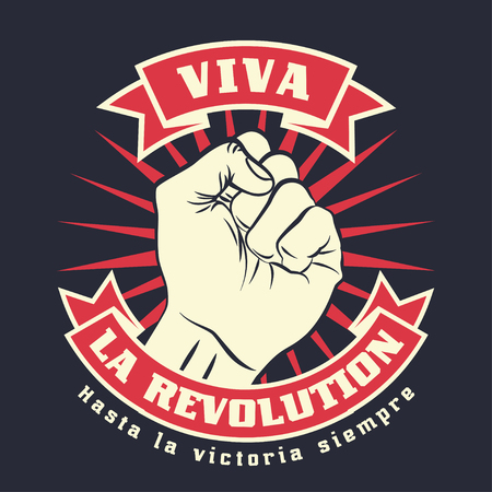 Raised protest human fist. Retro revolution poster design. Vintage propaganda lettering quote with hand fist. Vector t-shirt print illustration Illustration