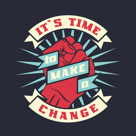 Raised protest human fist. Retro revolution poster design. Vintage It is time to make a change lettering quote with hand fist. Vector t-shirt print illustration Çizim