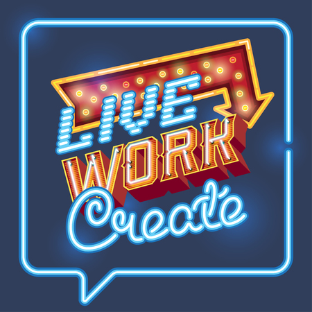 Inspirational quote poster. Live Work Create. wise saying in neon speech bubble square. Vector Retro neon sign, vintage billboard, bright light banner 向量圖像