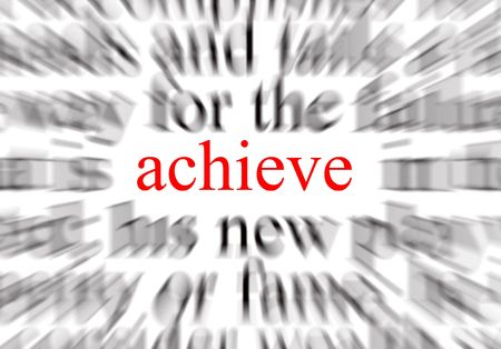 conclude: Blurred text with a focus on achieve
