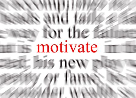 prompt: Blurred text with a focus on motivate