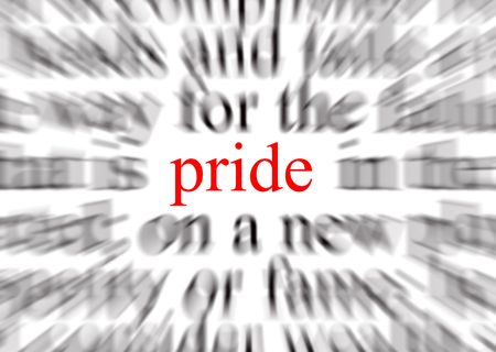gratification: Blurred text with a focus on pride