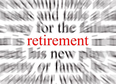 sever: Blurred text with a focus on retirement Stock Photo