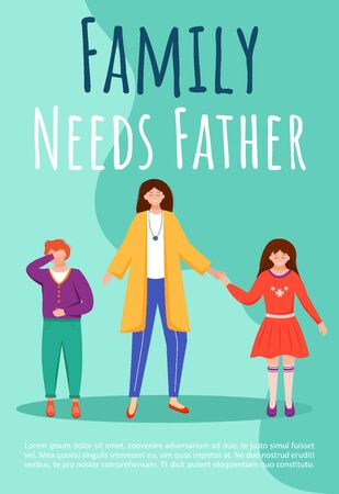 Family needs father poster vector template. One parent family brochure, cover, booklet page concept design with flat illustrations. Mother raises kids alone advertising flyer, leaflet layout idea Ilustração
